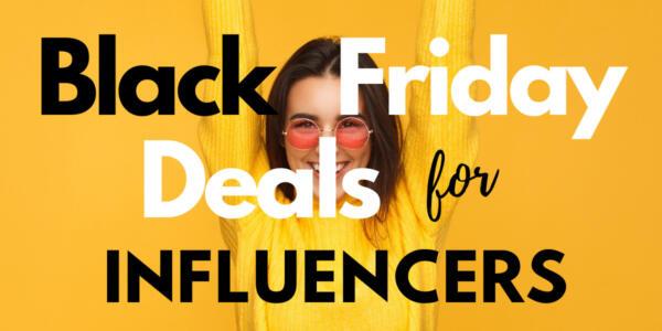black-friday-deals-for-influencers-1
